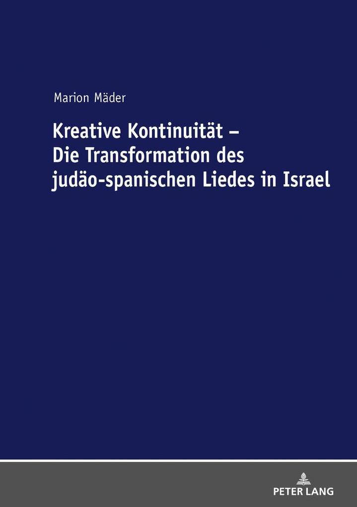 Kreative Kontinuität - Die Transformation des judäo-spanischen Liedes in Israel als Buch (gebunden)