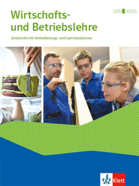 Wirtschafts- und Betriebslehre. Lernsituationen und Prüfungswissen. Schülerbuch mit Onlineangebot. Ausgabe 2018 als Buch (gebunden)