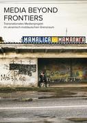 Media beyond frontiers