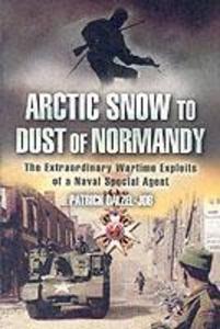 Arctic Snow to Dust of Normandy als Taschenbuch