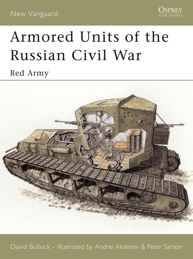 Armored Units of the Russian Civil War als Taschenbuch