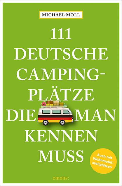 111 deutsche Campingplätze, die man kennen muss als Mängelexemplar