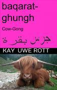 baqarat ghungh, (Cow-Gong) (Kuh-Gong) Arabian