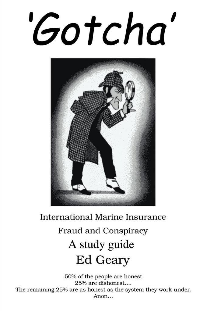 'Gotcha': International Marine Insurance Fraud and Conspiracy als Taschenbuch