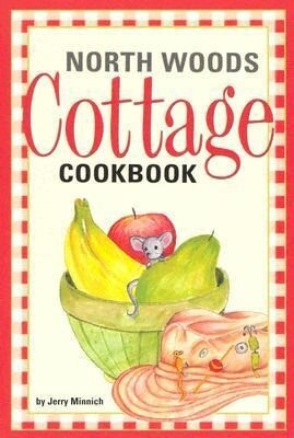 North Woods Cottage Cookbook als Taschenbuch