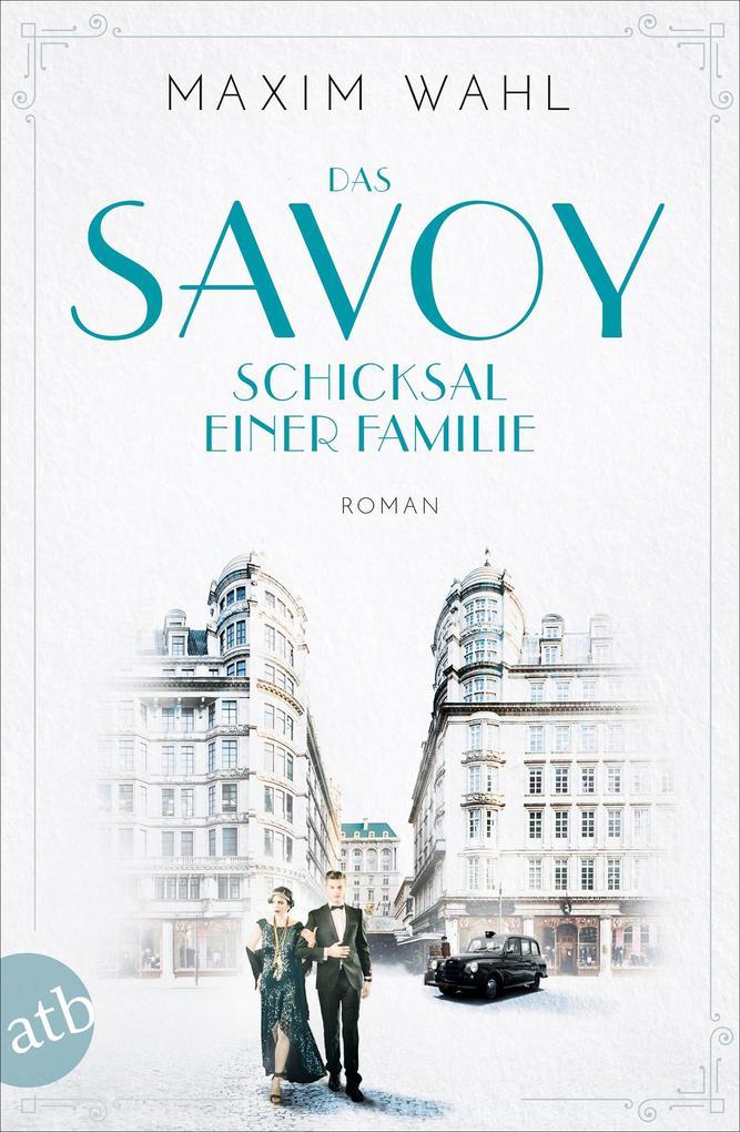 Das Savoy - Schicksal einer Familie als eBook