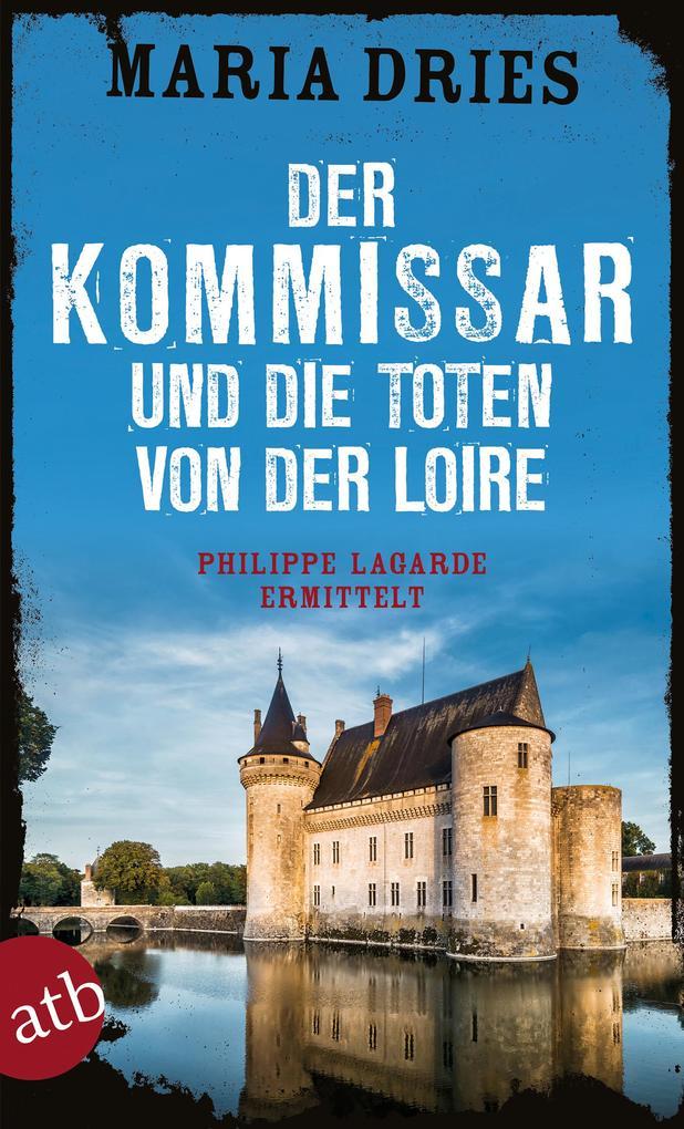 Der Kommissar und die Toten von der Loire als eBook epub