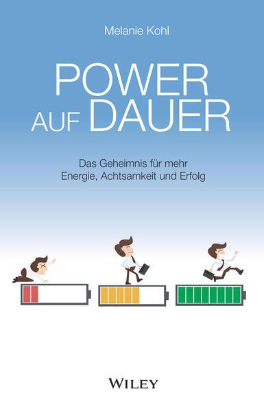 Power auf Dauer: Das Geheimnis für mehr Energie, Achtsamkeit und Erfolg als Buch (kartoniert)