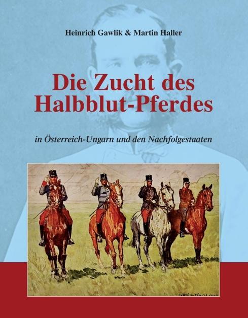 Die Zucht des Halbblutpferdes in Österreich-Ungarn als Buch (kartoniert)