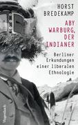 Aby Warburg, der Indianer