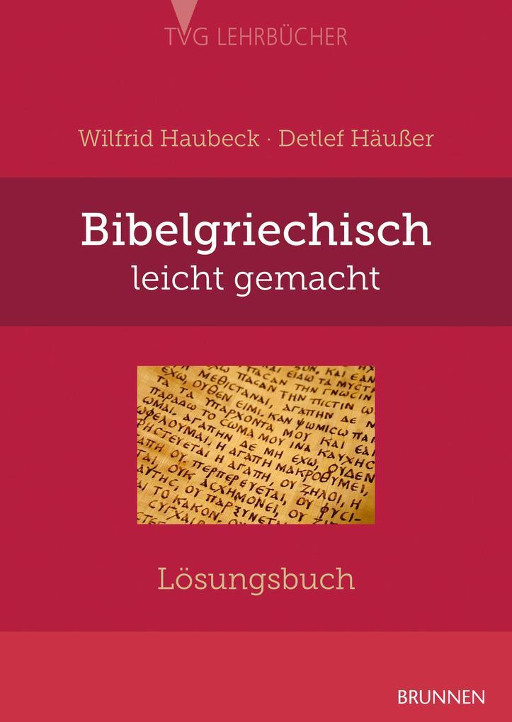 Bibelgriechisch leicht gemacht - Lösungsbuch als Taschenbuch