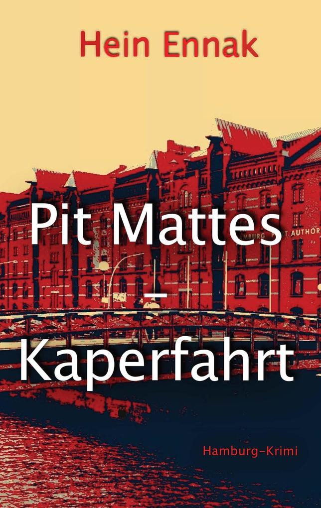 Pit Mattes - Kaperfahrt als eBook