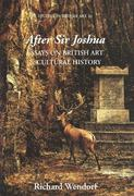 After Sir Joshua: Essays on British Art and Cultural History
