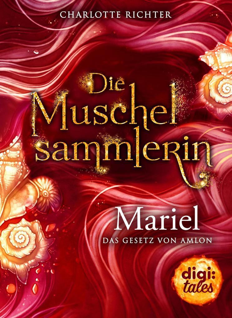 Die Muschelsammlerin. Mariel - Das Gesetz von Amlon als eBook epub