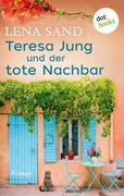Teresa Jung und der tote Nachbar - Band 1