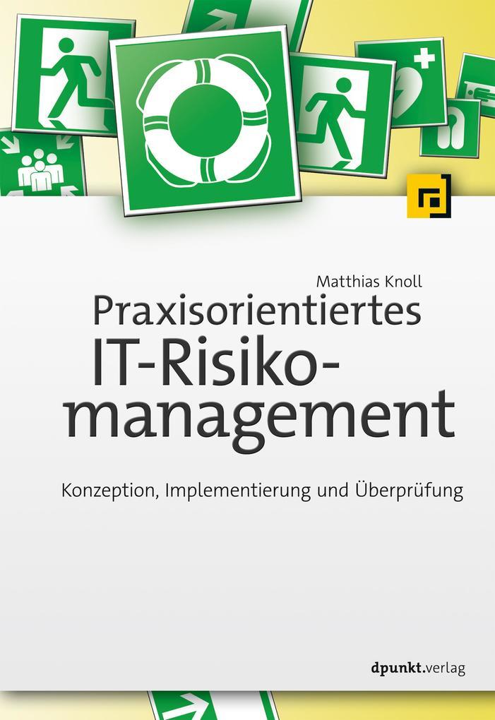Praxisorientiertes IT-Risikomanagement als Buch