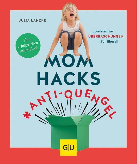 Mom Hacks #Anti-Quengel als Mängelexemplar