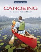 Canoeing The Essential Skills & Safety