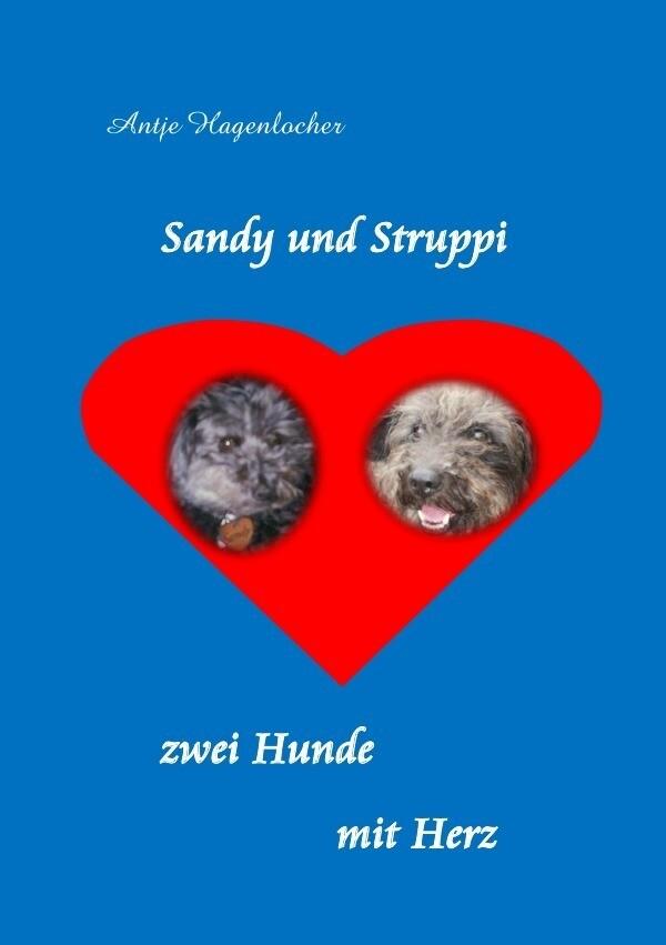 Sandy und Struppi - zwei Hunde mit Herz als Buch (kartoniert)