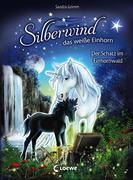 Silberwind, das weiße Einhorn - Der Schatz im Einhornwald