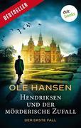 [Ole Hansen: Hendriksen und der mörderische Zufall: Der erste Fall]
