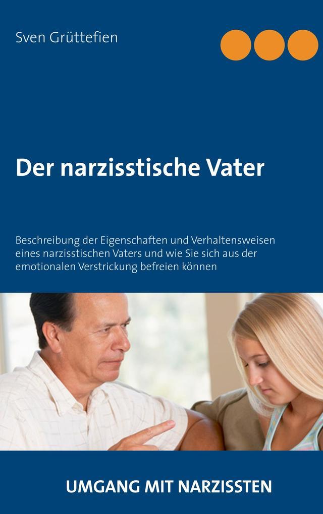 Der narzisstische Vater (Buch (kartoniert)), Sven Grüttefien