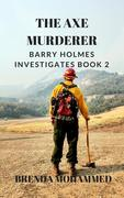 The Axe Murderer: Barry Holmes Investigates (Book 2)
