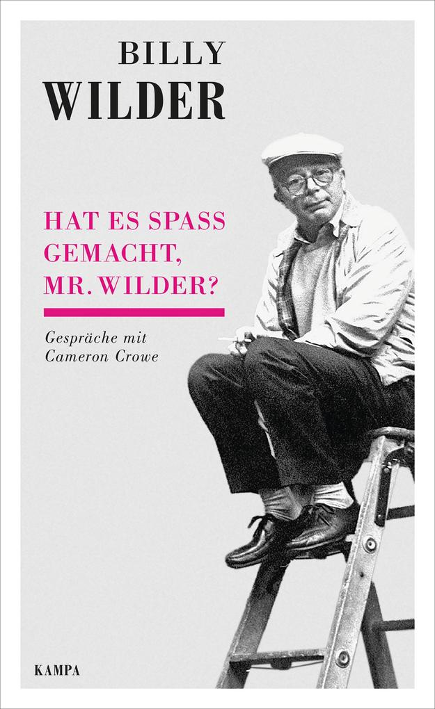 Billy Wilder - Hat es Spaß gemacht, Mr. Wilder? als eBook epub