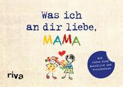 Was ich an dir liebe, Mama - Version für Kinder