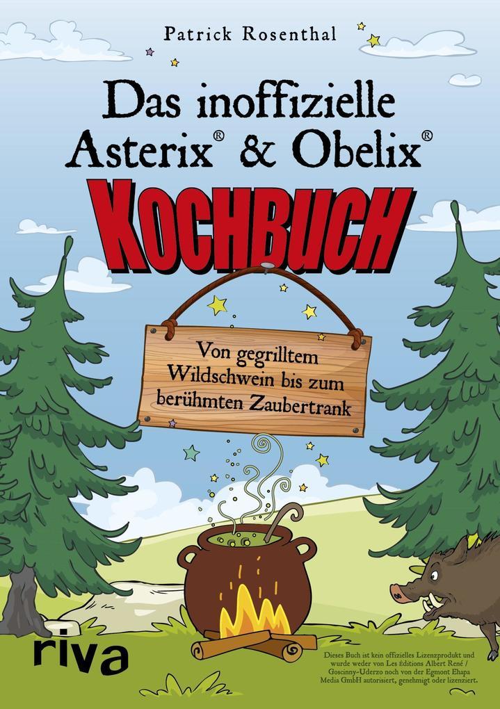 Das inoffizielle Asterix®-&-Obelix®-Kochbuch als Buch