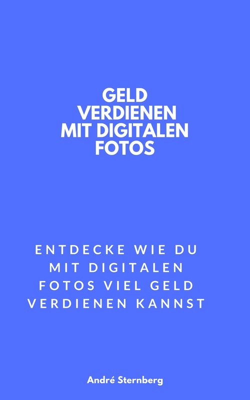 Geld verdienen mit digitalen Fotos als eBook epub