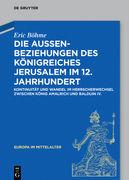 Die Außenbeziehungen des Königreiches Jerusalem im 12. Jahrhundert