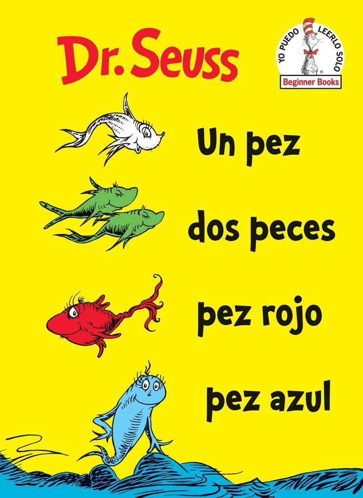 Un Pez DOS Peces Pez Rojo Pez Azul (One Fish Two Fish Red Fish Blue Fish Spanish Edition) als Buch (gebunden)