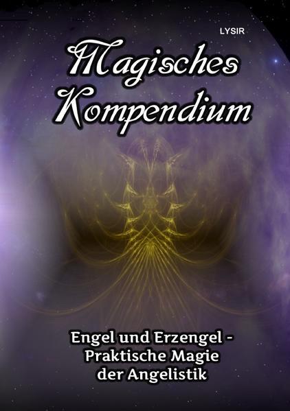 Magisches Kompendium - Engel und Erzengel - Praktische Magie der Angelistik als Buch (kartoniert)