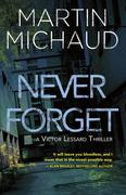 Never Forget: A Victor Lessard Thriller