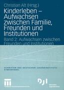 Kinderleben - Aufwachsen zwischen Familie, Freunden und Institutionen