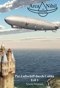 Per Luftschiff durch Caltha, Teil 1