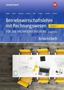 Betriebswirtschaftslehre mit Rechnungswesen 1. Arbeitsheft. Für die Fachhochschulreife. Nordrhein-Westfalen