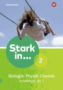 Stark in Biologie/Physik/Chemie 2. Arbeitsheft Teil 2