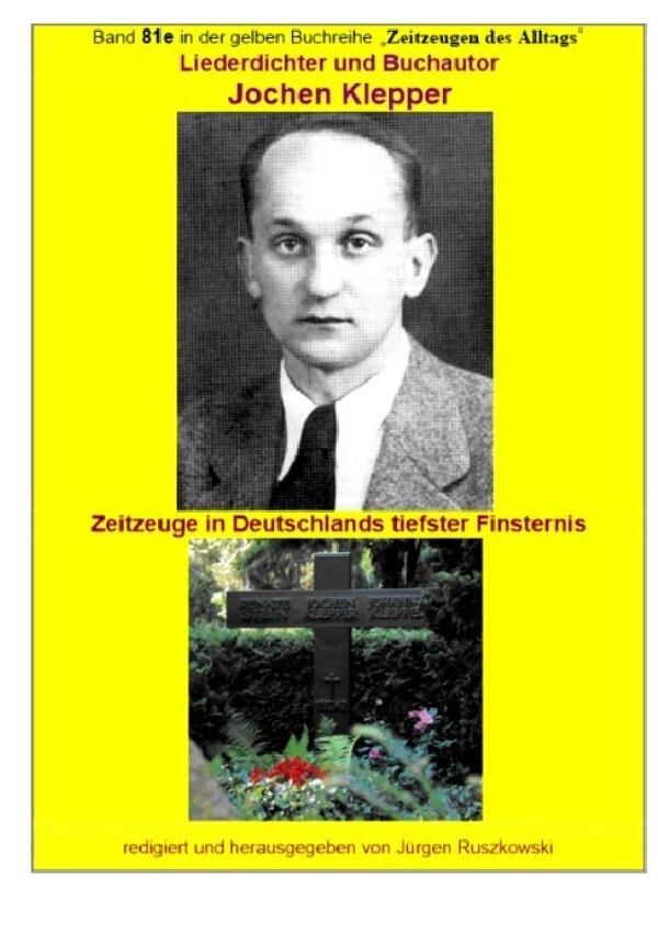 Liederdichter und Buchautor Jochen Klepper - Zeitzeuge in Deutschlands tiefster Finsternis als Buch (kartoniert)