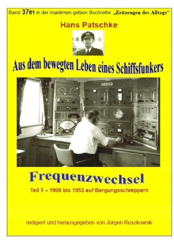Aus dem bewegten Leben eines Schiffsfunkers - Frequenzwechsel - Teil 1 -1906 bis 1953 auf Bergungssc als Buch (kartoniert)