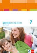 Deutsch kompetent 7. Ausgabe Bayern. Arbeitsheft mit Lösungen Klasse 7