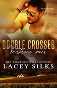 Double Crossed: Vertrau Mir (Die Crossed-Serie, #3)