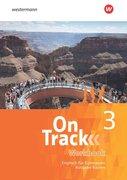 On Track 3. Workbook. Englisch für Gymnasien. Bayern