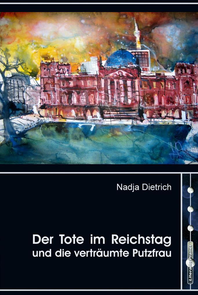 Der Tote im Reichstag und die verträumte Putzfrau als eBook epub