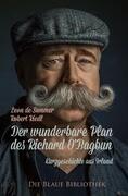 Der wunderbare Plan des Richard O'Bagbun