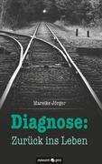 Diagnose: Zurück ins Leben