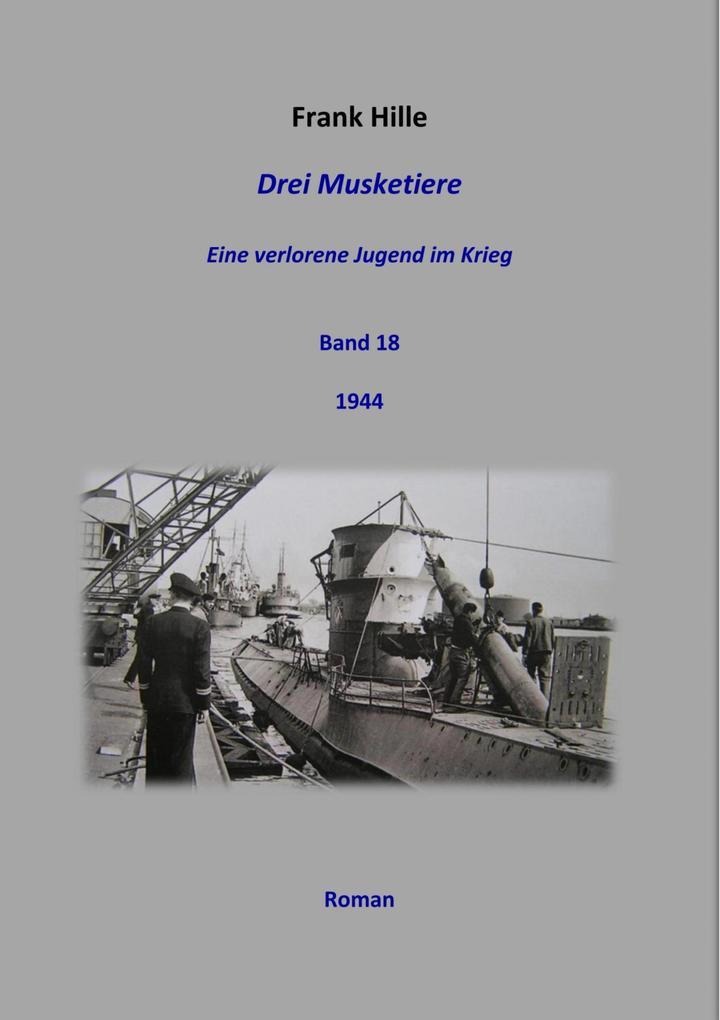 Drei Musketiere - Eine verlorene Jugend im Krieg, Band 18 als eBook epub