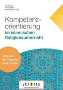 Kompetenzorientierung im islamischen Religionsunterricht