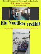 Seefahrt in den 1960-70er Jahren auf Bananenjägern und anderen Schiffen